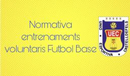 NORMATIVA ENTRENAMENTS VOLUNTARIS FUTBOL BASE 20-21